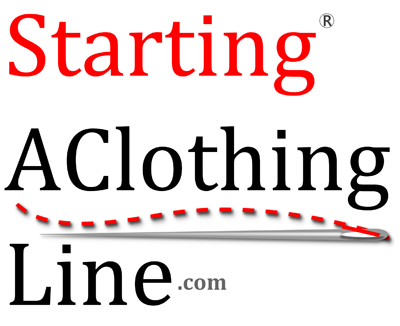 Step By Step Guide To Starting A Clothing Line Start A Clothing Company Fashion Brand Startingaclothingline Com